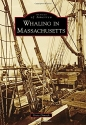 Whaling in Massachusetts (Images of America)