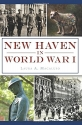 New Haven in World War I (Military)