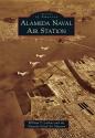 Alameda Naval Air Station (Images of America)