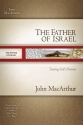 The Father of Israel: Trusting God`s Promises (MacArthur Old Testament Study Guides)