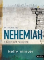 Nehemiah - Bible Study Book: A Heart That Can Break (Living Room)