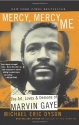 Mercy, Mercy Me: The Art, Loves and Demons of Marvin Gaye