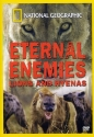 National Geographic Eternal Enemies:  Lions and Hyenas