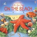 On the Beach (Usborne Lift-The-Flap)