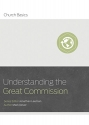 Understanding the Great Commission (Church Basics)