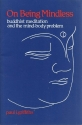 On Being Mindless: Buddhist Meditation and the Mind-Body Problem
