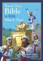 Know Your Bible for Kids: What Is That?: My First Bible Reference for Ages 5-8