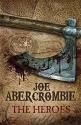 [ THE HEROES BY ABERCROMBIE, JOE](AUTHOR)HARDBACK