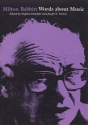 Milton Babbitt: Words About Music (Madison Lectures)