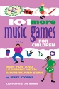 101 More Music Games for Children: More Fun and Learning with Rhythm and Song (SmartFun Activity Books)