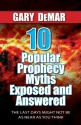 10 Popular Prophecy Myths Exposed and Answered: The Last Days Might Not Be As Near As You Think