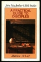 A Practical Guide to Disciples : Matthew 10: 5-42