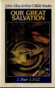 Our great salvation (John MacArthur's Bible Studies)
