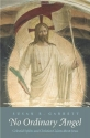 No Ordinary Angel: Celestial Spirits and Christian Claims about Jesus (The Anchor Yale Bible Reference Library)