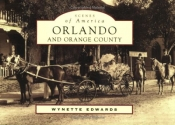 Orlando and Orange County   (FL)  (Scenes of America)