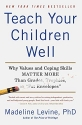 Teach Your Children Well: Why Values and Coping Skills Matter More Than Grades, Trophies, or