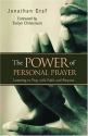 The Power of Personal Prayer: Learning to Pray with Faith and Purpose