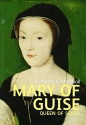 Mary of Guise (Scot's Lives)