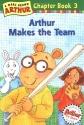 Arthur Makes the Team: A Marc Brown Arthur Chapter Book 3 (Arthur Chapter Books)
