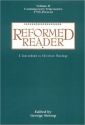 Reformed Reader: A Sourcebook in Christian Theology : Contemporary Trajectories 1799 - Present