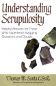 Understanding Scrupulosity: Helpful Answers for Those Who Experience Nagging Questions and Doubts