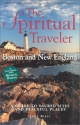 Boston and New England: A Guide to Sacred Sites and Peaceful Places (Spiritual Traveler)