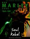Bob Marley: Soul Rebel: The Stories Behind Every Song 1962-1981
