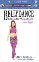 Bellydance Fitness for Weight Loss featuring Rania: Daily Quickies... 5 Ten Minute Workouts