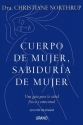 Cuerpo de Mujer, Sabiduria de Mujer / Women's Bodies, Women's Wisdom (Spanish Edition)