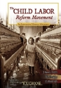 The Child Labor Reform Movement: An Interactive History Adventure (You Choose: History)