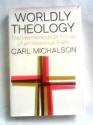 Worldly Theology: The Hermeneutical Focus of an Historical Faith