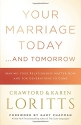 Your Marriage Today. . .And Tomorrow: M...