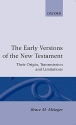 The Early Versions of the New Testament: Their Origin, Transmission, and Limitations