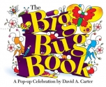 The Big Bug Book: A Pop-up Celebration by David A. Carter (David Carter's Bugs)