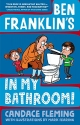 Ben Franklin's in My Bathroom! (History Pals)