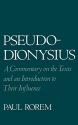 Pseudo-Dionysius: A Commentary on the Texts and an Introduction to Their Influence