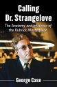 Calling Dr. Strangelove: The Anatomy and Influence of the Kubrick Masterpiece