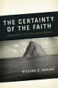 Certainty of the Faith: Apologetics in an Uncertain World