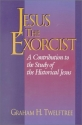 Jesus the Exorcist: A Contribution to the Study of the Historical Jesus
