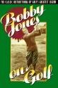 Bobby Jones on Golf