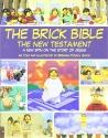 The Brick Bible: New Testament