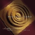 Scribbling in the Sand: The Best of Michael Card - Live