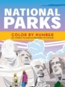 National Parks Color by Number: 32 Iconic Places and Posters to Color