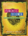 Forensic Science: Fundamentals and Investigations
