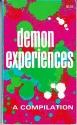 Demon Experiences:A Compilation