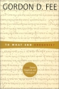 To What End Exegesis: Essays Textual, Exegetical, and Theological