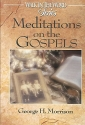 Meditations on the Gospels (Walk in the Word Devotional Series)