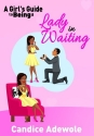 A Girl's Guide to Being A Lady in Waiting