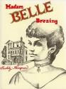 Madam Belle Brezing