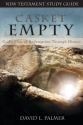 Casket Empty: God's Plan of Redemption through History: New Testament Study Guide